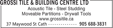 Grossi Tile & Building Centre Ltd (905-688-3831) - Display Ad - Acoustic Tile - Steel Studding Moveable Partitions - Drywall Tools www.grossitile.ca  Acoustic Tile - Steel Studding Moveable Partitions - Drywall Tools www.grossitile.ca  Acoustic Tile - Steel Studding Moveable Partitions - Drywall Tools www.grossitile.ca  Acoustic Tile - Steel Studding Moveable Partitions - Drywall Tools www.grossitile.ca