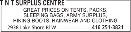 T N T Surplus Centre (416-251-3821) - Annonce illustrée======= - GREAT PRICES ON TENTS, PACKS, SLEEPING BAGS, ARMY SURPLUS, HIKING BOOTS, RAINWEAR AND CLOTHING SLEEPING BAGS, ARMY SURPLUS, HIKING BOOTS, RAINWEAR AND CLOTHING GREAT PRICES ON TENTS, PACKS,