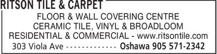 Ritson Tile & Carpet (905-571-2342) - Display Ad - FLOOR & WALL COVERING CENTRE CERAMIC TILE, VINYL & BROADLOOM RESIDENTIAL & COMMERCIAL - www.ritsontile.com