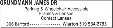 Grundmann James Dr (519-534-2793) - Display Ad - Parking & Wheelchair Accessible Frames & Lenses Contact Lenses
