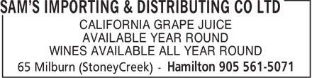 Sam's Importing & Distributing Co Ltd (905-561-5071) - Display Ad - CALIFORNIA GRAPE JUICE AVAILABLE YEAR ROUND WINES AVAILABLE ALL YEAR ROUND  CALIFORNIA GRAPE JUICE AVAILABLE YEAR ROUND WINES AVAILABLE ALL YEAR ROUND
