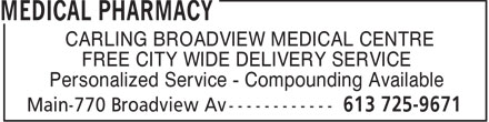 """Medical Pharmacies (613-725-9671) - Annonce illustrée======= - """"CARLING BROADVIEW MEDICAL CENTRE"""" FREE CITY WIDE DELIVERY SERVICE Personalized Service - Compounding Available """"CARLING BROADVIEW MEDICAL CENTRE"""" FREE CITY WIDE DELIVERY SERVICE Personalized Service - Compounding Available"""
