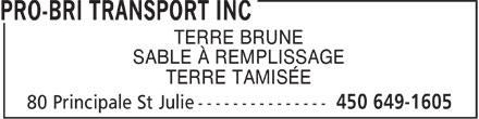 Pro-Bri Transport Inc (450-649-1605) - Annonce illustrée======= - TERRE BRUNE SABLE À REMPLISSAGE TERRE TAMISÉE  TERRE BRUNE SABLE À REMPLISSAGE TERRE TAMISÉE