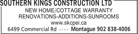 Southern Kings Construction Ltd (902-838-4006) - Annonce illustrée======= - RENOVATIONS-ADDITIONS-SUNROOMS www.skcpei.ca NEW HOME/COTTAGE WARRANTY