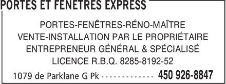 Portes et Fenêtres Express (450-926-8847) - Annonce illustrée======= - PORTES-FENÊTRES-RÉNO-MAÎTRE VENTE-INSTALLATION PAR LE PROPRIÉTAIRE ENTREPRENEUR GÉNÉRAL & SPÉCIALISÉ LICENCE R.B.Q. 8285-8192-52  PORTES-FENÊTRES-RÉNO-MAÎTRE VENTE-INSTALLATION PAR LE PROPRIÉTAIRE ENTREPRENEUR GÉNÉRAL & SPÉCIALISÉ LICENCE R.B.Q. 8285-8192-52