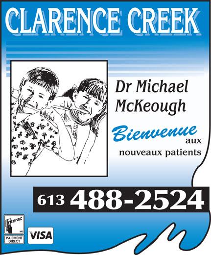 Clarence Creek Dental Centre (613-488-2524) - Annonce illustrée======= - Dr Michael McKeough Bienvenue aux nouveaux patients 613 488-2524