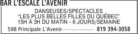 """Bar L'Escale (819-394-3058) - Annonce illustrée======= - DANSEUSES/SPECTACLES DANSEUSES/SPECTACLES """"LES PLUS BELLES FILLES DU QUÉBEC"""" 15H À 3H DU MATIN - 6 JOURS/SEMAINE """"LES PLUS BELLES FILLES DU QUÉBEC"""" 15H À 3H DU MATIN - 6 JOURS/SEMAINE"""