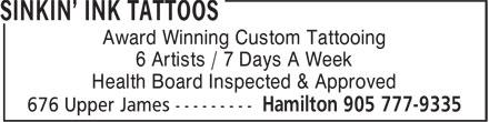 Sinkin' Ink Tattoos (905-777-9335) - Display Ad - Award Winning Custom Tattooing 6 Artists / 7 Days A Week Health Board Inspected & Approved