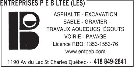 Les Entreprises P E B Ltée (418-849-2841) - Annonce illustrée======= - www.entpeb.com ASPHALTE - EXCAVATION SABLE - GRAVIER TRAVAUX AQUEDUCS ÉGOUTS VOIRIE - PAVAGE Licence RBQ: 1353-1553-76