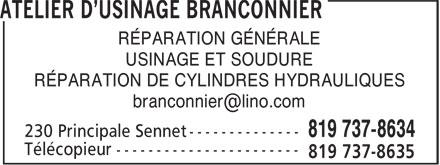 Atelier D'Usinage Branconnier (819-737-8634) - Annonce illustrée======= - RÉPARATION GÉNÉRALE USINAGE ET SOUDURE RÉPARATION DE CYLINDRES HYDRAULIQUES