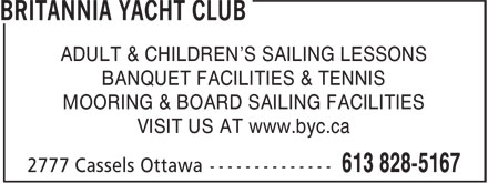 Britannia Yacht Club (613-828-5167) - Annonce illustrée======= - ADULT & CHILDREN'S SAILING LESSONS BANQUET FACILITIES & TENNIS MOORING & BOARD SAILING FACILITIES VISIT US AT www.byc.ca