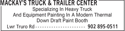 MacKay's Truck & Trailer Center (902-895-0511) - Display Ad - Specializing In Heavy Truck And Equipment Painting In A Modern Thermal Down Draft Paint Booth Specializing In Heavy Truck And Equipment Painting In A Modern Thermal Down Draft Paint Booth