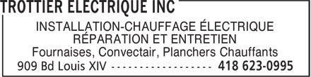 Trottier Electrique Inc (418-623-0995) - Annonce illustrée======= - RÉPARATION ET ENTRETIEN Fournaises, Convectair, Planchers Chauffants INSTALLATION-CHAUFFAGE ÉLECTRIQUE