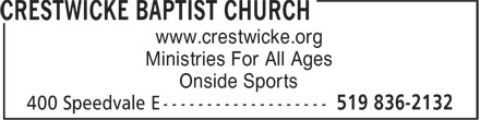 Crestwicke Baptist Church (519-836-2132) - Display Ad - www.crestwicke.org Ministries For All Ages Onside Sports