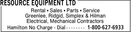 Resource Equipment Ltd (905-544-9544) - Display Ad - Electrical, Mechanical Contractors Greenlee, Ridgid, Simplex & Hilman Rental * Sales * Parts * Service Electrical, Mechanical Contractors Greenlee, Ridgid, Simplex & Hilman Rental * Sales * Parts * Service