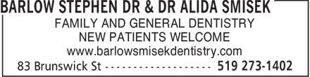 Barlow Stephen Dr & Dr Alida Smisek (519-273-1402) - Annonce illustrée======= - FAMILY AND GENERAL DENTISTRY NEW PATIENTS WELCOME www.barlowsmisekdentistry.com