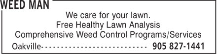 Weed Man (905-827-1441) - Display Ad - We care for your lawn. Free Healthy Lawn Analysis Comprehensive Weed Control Programs/Services