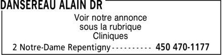 Clinique Dermato-Esthétique Dr Alain Dansereau (450-470-1177) - Annonce illustrée======= - Voir notre annonce sous la rubrique Cliniques