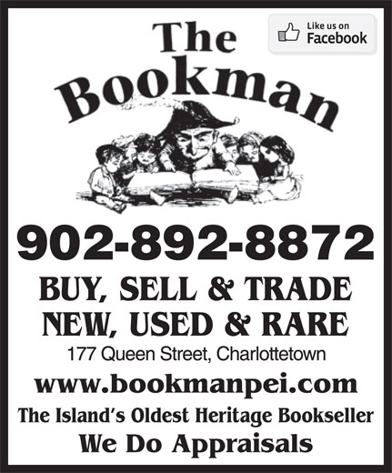 The Bookman (902-892-8872) - Display Ad - BUY, SELL & TRADE NEW, USED & RARE The Island s Oldest Heritage Bookseller We Do Appraisals 902-892-8872
