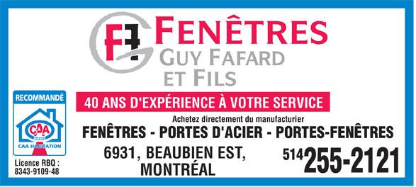 Fenêtres Guys Fafard Et Fils Inc (514-255-2121) - Display Ad - 40 ANS D'EXPÉRIENCE À VOTRE SERVICE Achetez directement du manufacturier FENÊTRES - PORTES D'ACIER - PORTES-FENÊTRES 6931, BEAUBIEN EST, 514 Licence RBQ : 255-2121 8343-9109-48 MONTRÉAL