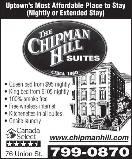 Chipman Hill Suites Limited (506-693-1171) - Annonce illustrée======= - (Nightly or Extended Stay) Uptown s Most Affordable Place to Stay Queen bed from $95 nightly King bed from $105 nightly 100% smoke free Free wireless internet Kitchenettes in all suites Onsite laundry 76 Union St. 799-0870