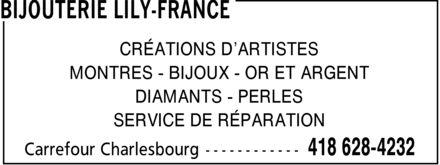 Bijouterie Lily-France (418-628-4232) - Annonce illustrée======= - CRÉATIONS D¿ARTISTES MONTRES BIJOUX OR ET ARGENT DIAMANTS PERLES SERVICE DE RÉPARATION CRÉATIONS D¿ARTISTES MONTRES BIJOUX OR ET ARGENT DIAMANTS PERLES SERVICE DE RÉPARATION