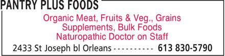 Pantry Plus Foods (613-830-5790) - Display Ad - PANTRY PLUS FOODS Organic Meat, Fruits & Veg., Grains Supplements, Bulk Foods Naturopathic Doctor on Staff 2433 St Joseph bl Orleans 613 830-5790