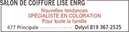 Salon De Coiffure Lise Enrg (819-367-2525) - Annonce illustrée======= - SALON DE COIFFURE LISE ENRG Nouvelles tendances SPÉCIALISTE EN COLORATION Pour toute la famille 477 Principale Dvlyvl 819 367-2525