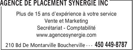 Agence de Placement Synergie Inc (450-449-8787) - Annonce illustrée======= - Plus de 15 ans d'expérience à votre service Vente et Marketing Secrétariat - Comptabilité www.agencesynergie.com