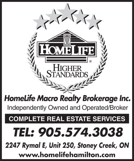 Royal Lepage Macro Realty Brokerage (905-574-3038) - Display Ad - HomeLife Macro Realty Brokerage Inc. Independently Owned and Operated/Broker COMPLETE REAL ESTATE SERVICES TEL: 905.574.3038 2247 Rymal E, Unit 250, Stoney Creek, ON www.homelifehamilton.com