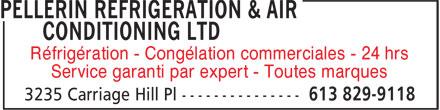 Pellerin Refrigeration & Air Conditioning (613-829-9118) - Annonce illustrée======= - Service garanti par expert - Toutes marques Réfrigération - Congélation commerciales - 24 hrs