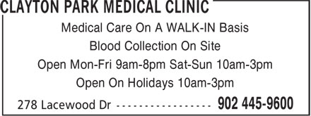 Clayton Park Medical Clinic (902-445-9600) - Annonce illustrée======= - Medical Care On A WALK-IN Basis Blood Collection On Site Open Mon-Fri 9am-8pm Sat-Sun 10am-3pm Open On Holidays 10am-3pm