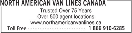 North American Van Lines Canada (1-866-910-6285) - Annonce illustrée======= - Trusted Over 75 Years Over 500 agent locations www.northamericanvanlines.ca