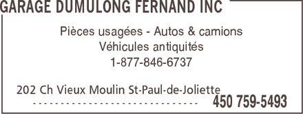 Dumulong Fernand (450-759-5493) - Annonce illustrée======= - GARAGE DUMULONG FERNAND INC  Pièces usagées Autos & camions Véhicules antiquités 1-877-846-6737 202 Ch Vieux Moulin St-Paul-de-Joliette   450 759-5493 GARAGE DUMULONG FERNAND INC  Pièces usagées Autos & camions Véhicules antiquités 1-877-846-6737 202 Ch Vieux Moulin St-Paul-de-Joliette   450 759-5493