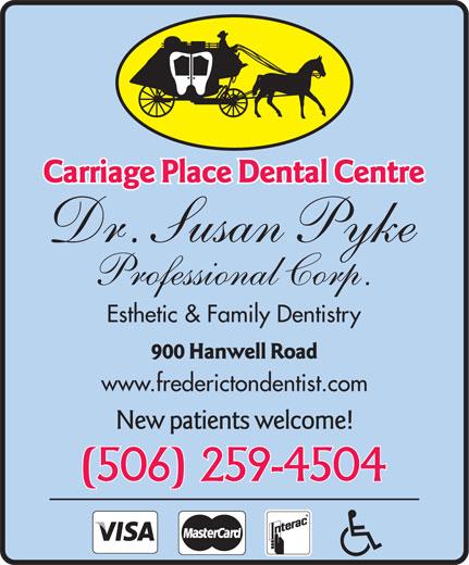 Dr Susan Pyke (506-472-1445) - Annonce illustrée======= - Dr. Susan Pyke Professional Corp. Esthetic & Family Dentistry www.frederictondentist.com
