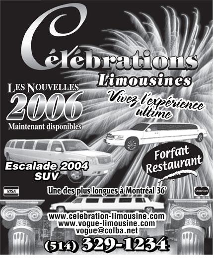 Célébrations Limousines (514-329-1234) - Annonce illustrée======= - ultimeVivez l expérienceultime 2006 Escalade 2004Escalade 2004 SUV Une des plus longues à Montréal 36 Une des plus longues à Montréal 36' www.celebration-limousine.com www.vogue-limousine.com (514) 329-1234 (514) 329-1234 (514) 329-1234 Vivez l expérience
