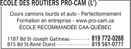 Ecole Des Routiers Pro-Cam (L') (819-772-0268) - Annonce illustrée======= - -- Cours camions lourds et auto - Perfectionnement Formation en entreprise - www.pro-cam.ca ÉCOLE RECOMMANDÉE CAA-QUÉBEC