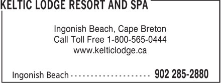 Keltic Lodge Resort And Spa (902-285-2880) - Annonce illustrée======= - Ingonish Beach, Cape Breton Call Toll Free 1-800-565-0444 www.kelticlodge.ca