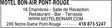 Motel Bon-Air Pont-Rouge (418-873-5247) - Annonce illustrée======= - 18 Chambres Salle de Réception Restaurant Bar Terrasse WWW.MOTELBONAIR.COM 18 Chambres Salle de Réception Restaurant Bar Terrasse WWW.MOTELBONAIR.COM