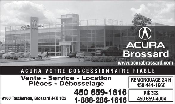 Acura Brossard (1-888-286-1616) - Annonce illustrée======= - Brossard www.acurabrossard.com ACURA VOTRE CONCESSIONNAIRE FIABLE Vente - Service - Location REMORQUAGE 24 H Pièces - Débosselage 450 444-1660 PIÈCES 450 659-1616 9100 Taschereau, Brossard J4X 1C3 450 659-4004 1-888-286-1616 Brossard www.acurabrossard.com ACURA VOTRE CONCESSIONNAIRE FIABLE Vente - Service - Location REMORQUAGE 24 H Pièces - Débosselage 450 444-1660 PIÈCES 450 659-1616 9100 Taschereau, Brossard J4X 1C3 450 659-4004 1-888-286-1616