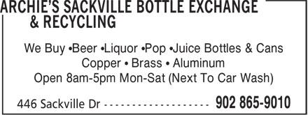 Archie's Sackville Bottle Exchange & Recycling (902-865-9010) - Display Ad - We Buy •Beer •Liquor •Pop •Juice Bottles & Cans Copper • Brass • Aluminum Open 8am-5pm Mon-Sat (Next To Car Wash) We Buy •Beer •Liquor •Pop •Juice Bottles & Cans Copper • Brass • Aluminum Open 8am-5pm Mon-Sat (Next To Car Wash)