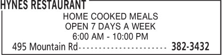 Hynes Restaurant (506-382-3432) - Display Ad - HOME COOKED MEALS OPEN 7 DAYS A WEEK 6:00 AM - 10:00 PM