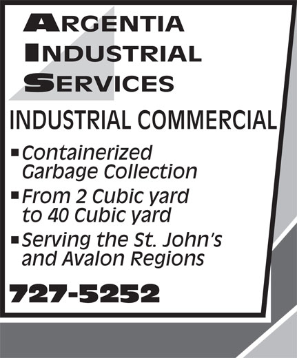 Argentia Industrial Services (709-727-5252) - Annonce illustrée======= - Containerized Garbage Collection From 2 Cubic yard to 40 Cubic yard Serving the St. John s and Avalon Regions