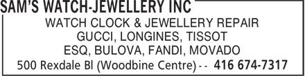 Sam's Watch-Jewellery Inc (416-674-7317) - Display Ad - GUCCI, LONGINES, TISSOT ESQ, BULOVA, FANDI, MOVADO WATCH CLOCK & JEWELLERY REPAIR