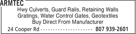 Armtec (807-939-2601) - Display Ad - Gratings, Water Control Gates, Geotextiles Buy Direct From Manufacturer Hwy Culverts, Guard Rails, Retaining Walls