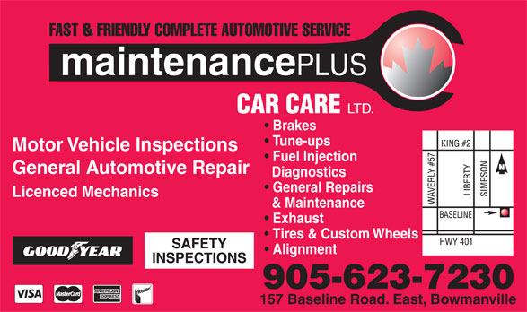 Maintenance Plus Car Care Ltd (905-623-7230) - Display Ad - Brakes Tune-ups Motor Vehicle Inspections Fuel Injection General Automotive Repair Diagnostics General Repairs Licenced Mechanics & Maintenance Exhaust Tires & Custom Wheels SAFETY Alignment INSPECTIONS 905-623-7230 157 Baseline Road. East, Bowmanville  Brakes Tune-ups Motor Vehicle Inspections Fuel Injection General Automotive Repair Diagnostics General Repairs Licenced Mechanics & Maintenance Exhaust Tires & Custom Wheels SAFETY Alignment INSPECTIONS 905-623-7230 157 Baseline Road. East, Bowmanville Brakes Tune-ups Motor Vehicle Inspections Fuel Injection General Automotive Repair Diagnostics General Repairs Licenced Mechanics & Maintenance Exhaust Tires & Custom Wheels SAFETY Alignment INSPECTIONS 905-623-7230 157 Baseline Road. East, Bowmanville  Brakes Tune-ups Motor Vehicle Inspections Fuel Injection General Automotive Repair Diagnostics General Repairs Licenced Mechanics & Maintenance Exhaust Tires & Custom Wheels SAFETY Alignment INSPECTIONS 905-623-7230 157 Baseline Road. East, Bowmanville