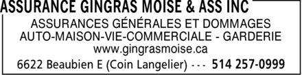 Assurance Gingras Moïse & Ass Inc (514-257-0999) - Display Ad - ASSURANCES GÉNÉRALES ET DOMMAGES AUTO-MAISON-VIE-COMMERCIALE - GARDERIE www.gingrasmoise.ca