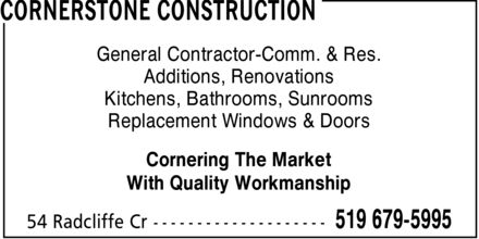 Mark Mclan And Barb Ward (519-679-5995) - Annonce illustrée======= - General Contractor-Comm. & Res. Additions, Renovations Kitchens, Bathrooms, Sunrooms Replacement Windows & Doors Cornering The Market With Quality Workmanship