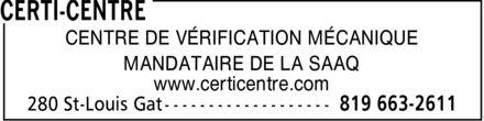 Certi-Centre (819-663-2611) - Annonce illustrée======= - CENTRE DE VÉRIFICATION MÉCANIQUE MANDATAIRE DE LA SAAQ www.certicentre.com CENTRE DE VÉRIFICATION MÉCANIQUE MANDATAIRE DE LA SAAQ www.certicentre.com CENTRE DE VÉRIFICATION MÉCANIQUE MANDATAIRE DE LA SAAQ www.certicentre.com CENTRE DE VÉRIFICATION MÉCANIQUE MANDATAIRE DE LA SAAQ www.certicentre.com
