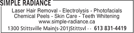 Simple Radiance (613-831-4419) - Display Ad - Laser Hair Removal - Electrolysis - Photofacials Chemical Peels - Skin Care - Teeth Whitening www.simple-radiance.ca